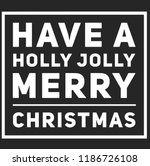 christmas vector quote. holly... | Shutterstock .eps vector #1186726108