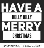 christmas vector quote. holly... | Shutterstock .eps vector #1186726135
