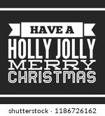 christmas vector quote. holly... | Shutterstock .eps vector #1186726162
