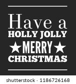 christmas vector quote. holly... | Shutterstock .eps vector #1186726168
