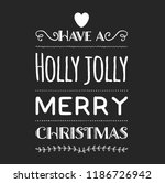 christmas vector quote. holly... | Shutterstock .eps vector #1186726942