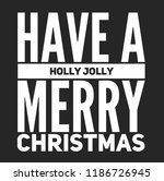 christmas vector quote. holly... | Shutterstock .eps vector #1186726945