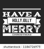 christmas vector quote. holly... | Shutterstock .eps vector #1186726975