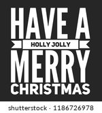 christmas vector quote. holly... | Shutterstock .eps vector #1186726978