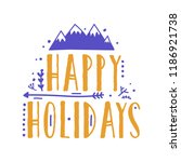 happy holidays lettering... | Shutterstock .eps vector #1186921738