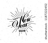 Happy 2019 New Year. Holiday Vector Illustration With Lettering Composition And Burst. Vintage festive label