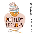 clay pottery lessons studio.... | Shutterstock .eps vector #1187273632