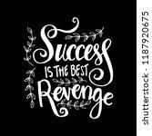 success is the best revenge.... | Shutterstock .eps vector #1187920675