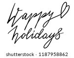 happy holidays phrase  greeting ...   Shutterstock . vector #1187958862