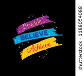 dream believe achieve.... | Shutterstock .eps vector #1188054088