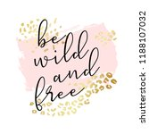 be wild and free slogan ... | Shutterstock .eps vector #1188107032
