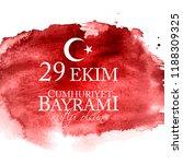 29 ekim cumhuriyet bayrami... | Shutterstock .eps vector #1188309325