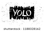 yolo hand drawn calligraphy... | Shutterstock .eps vector #1188328162
