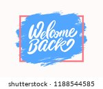 welcome back. vector lettering. | Shutterstock .eps vector #1188544585