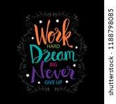 work hard  dream big and never... | Shutterstock .eps vector #1188798085