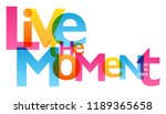 live the moment typography... | Shutterstock .eps vector #1189365658