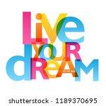 live your dream typography... | Shutterstock .eps vector #1189370695