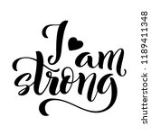 i am strong. modern calligraphy ... | Shutterstock . vector #1189411348