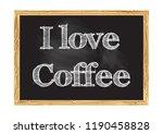 i love coffee blackboard notice ... | Shutterstock .eps vector #1190458828
