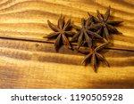 star anise on wooden table | Shutterstock . vector #1190505928