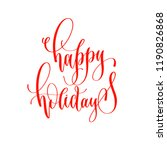 happy holidays   hand lettering ...   Shutterstock .eps vector #1190826868