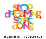 stop dreaming start doing... | Shutterstock .eps vector #1191055585