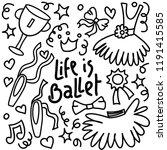life is ballet. cartoon hand... | Shutterstock .eps vector #1191415585