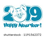 digits 2019 and cute fun pig ... | Shutterstock .eps vector #1191562372