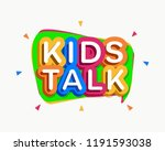 vector kids talk logo cartoon... | Shutterstock .eps vector #1191593038