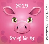 2019 year of the pig. new year... | Shutterstock .eps vector #1191807748