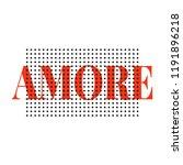 Slogan Amore Phrase Graphic...