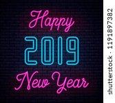 2019 happy new year neon.  ... | Shutterstock .eps vector #1191897382