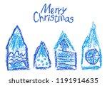 crayon christmas house set.... | Shutterstock .eps vector #1191914635