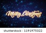 merry christmas neon lettering. ... | Shutterstock .eps vector #1191975322