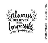 always believe in the... | Shutterstock .eps vector #1192010782