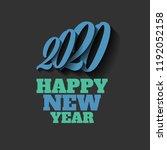 happy new year 2020 vector sign ... | Shutterstock .eps vector #1192052158