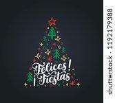 felices fiestas  handwritten... | Shutterstock .eps vector #1192179388