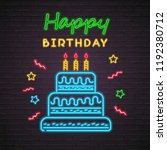 happy birthday. neon light.... | Shutterstock .eps vector #1192380712