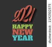 happy new year 2021 vector sign ... | Shutterstock .eps vector #1192502575