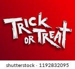 trick or treat halloween. trick ... | Shutterstock .eps vector #1192832095