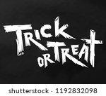 trick or treat halloween. trick ... | Shutterstock .eps vector #1192832098