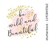 be wild and beautiful slogan ... | Shutterstock .eps vector #1192845562