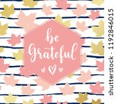 be grateful slogan  fashion...   Shutterstock .eps vector #1192846015