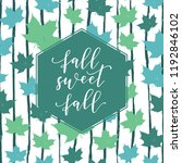 fall sweet fall beautiful... | Shutterstock .eps vector #1192846102
