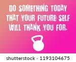 fitness motivation quote | Shutterstock . vector #1193104675