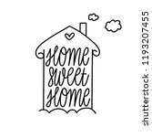 home sweet home   hand drawn... | Shutterstock .eps vector #1193207455