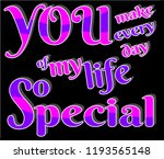 you make my life so special ... | Shutterstock .eps vector #1193565148