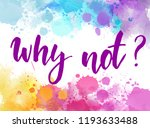 why not    inspirational... | Shutterstock .eps vector #1193633488