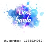 dear santa   handwritten modern ... | Shutterstock .eps vector #1193634052