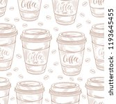hand drawn coffee cups seamless ... | Shutterstock . vector #1193645455